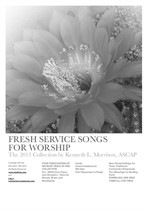 Fresh Service Songs for Worship
